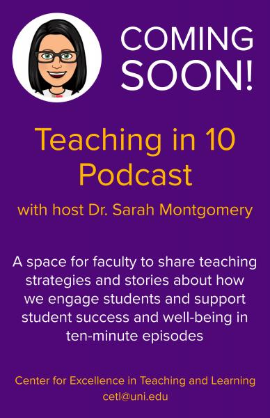 """Coming soon: """"Teaching in 10"""" podcast with host Dr. Sarah Montgomery. A space for faculty to share teaching strategies and stories about how we engage students and support student success and well-being in ten-minute episodes."""